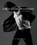 How to become an alpha man by Aaron Wealthy
