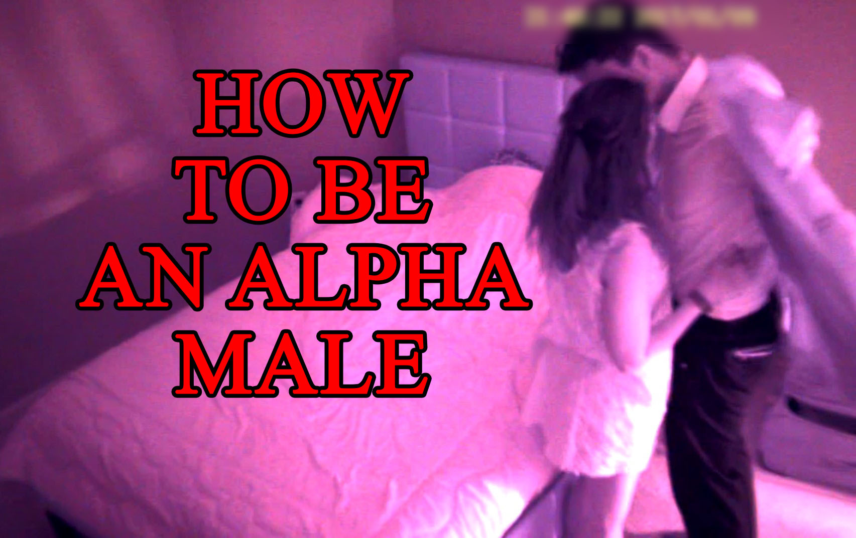 How To Be An Alpha Male and Make Women Want You - Alpha Man
